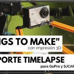 ¡Soporte Timelapse! Para tu impresora 3D