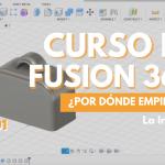 CURSO FUSION 360 - ¿POR DÓNDE EMPIEZO? 🔎 - La Interfaz #01