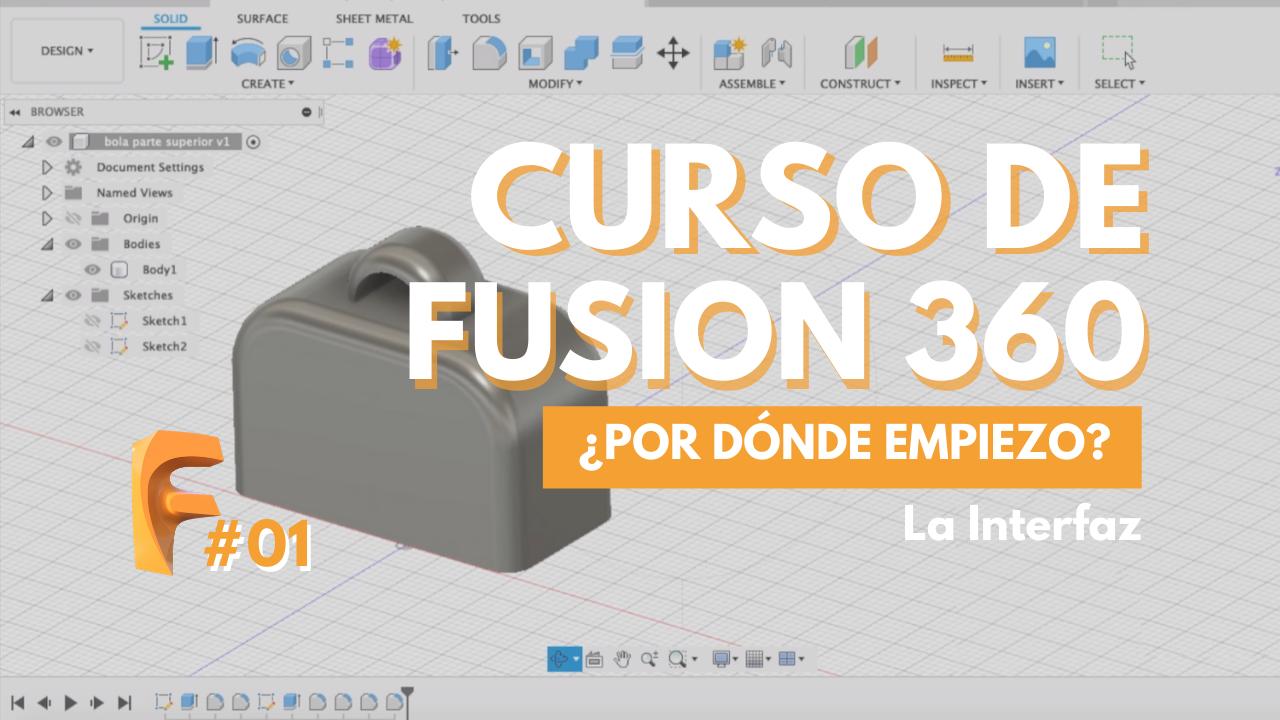 curso fusion 360 gratis - la interfaz - govaju 3d printing
