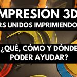 PANTALLAS DE PROTECCIÓN CON IMPRESIÓN 3D - ¿Qué, cómo, dónde y a quién poder ayudar? - INFORMACIÓN ?